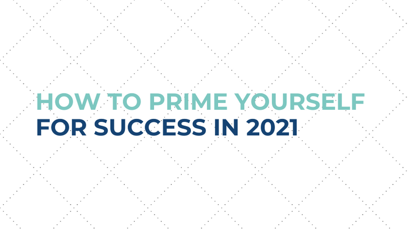 Blog post on how to prime yourself for success in 2021
