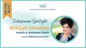 Entrepreneur Spotlight interview with Willijah Dawson, holistic health and wellness coach