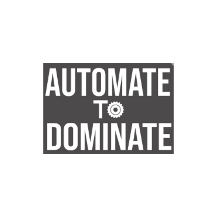 Automate to Dominate Podcast Logo